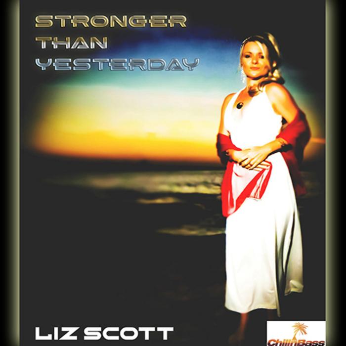 LIZ SCOTT - Stronger Than Yesterday