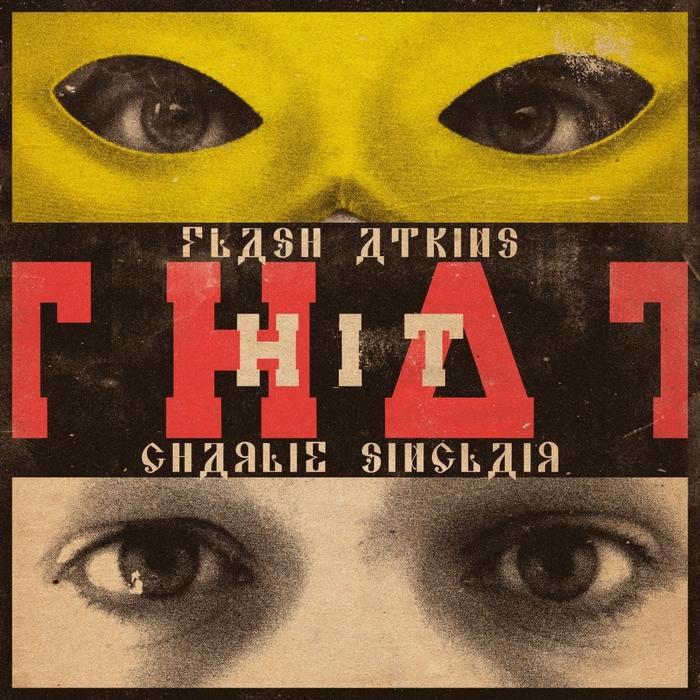 FLASH ATKINS/CHARLIE SINCLAIR - That Hit