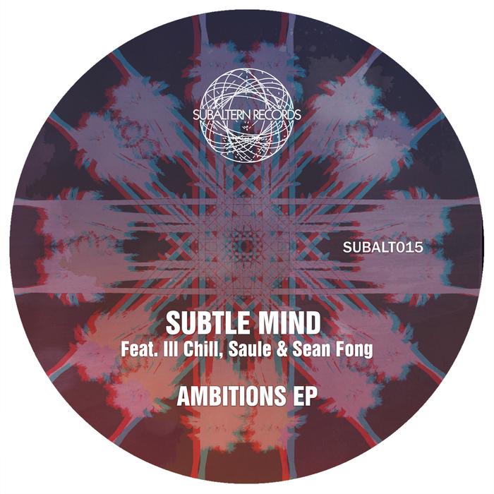 SUBTLE MIND - Ambitions EP