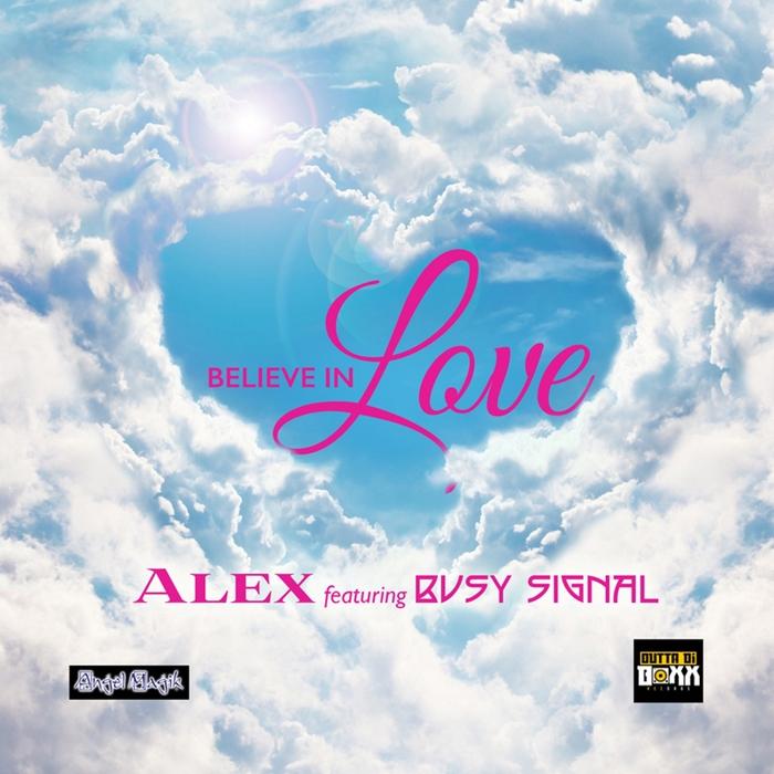 ALEX feat BUSY SIGNAL - Believe In Love