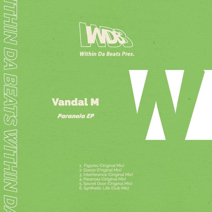 WITHIN DA BEATS present VANDAL M - Paranoia EP