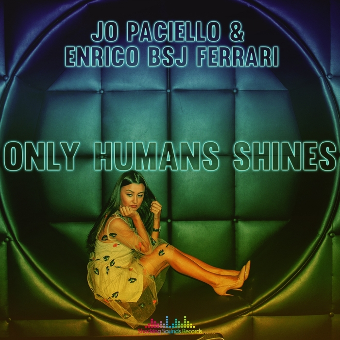 JO PACIELLO & ENRICO BSJ FERRARI - Only Humans Shines