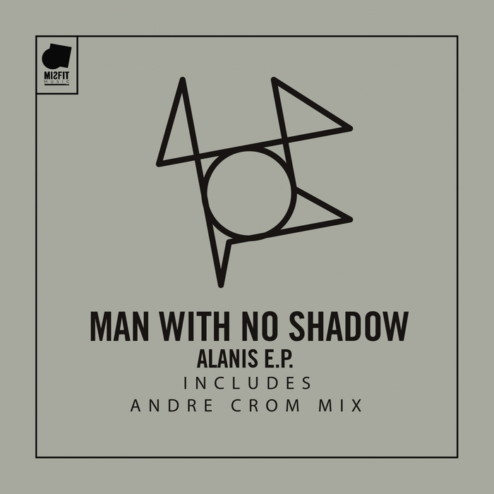 MAN with NO SHADOW - Alanis EP
