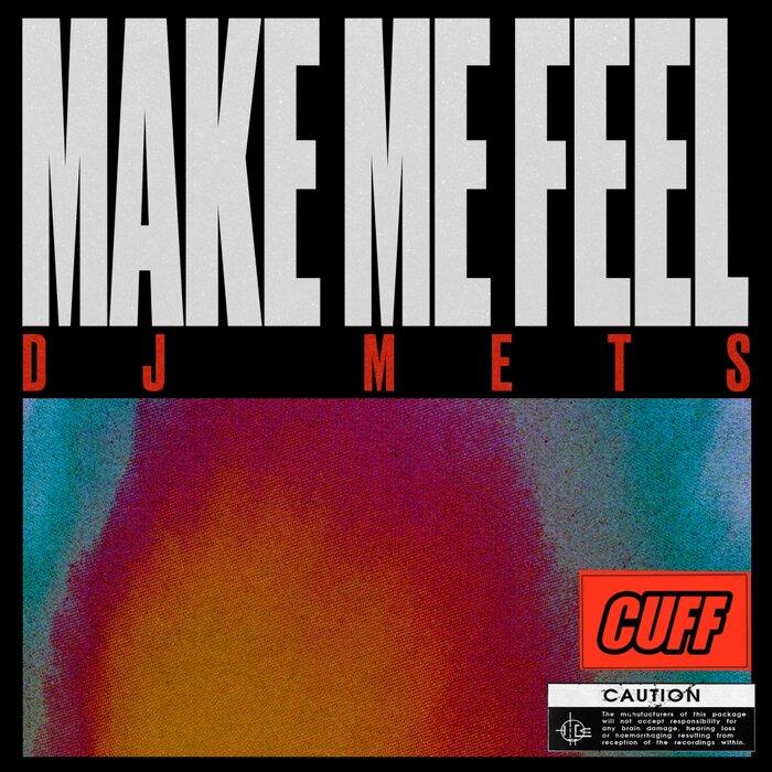 DJ METS - Make Me Feel