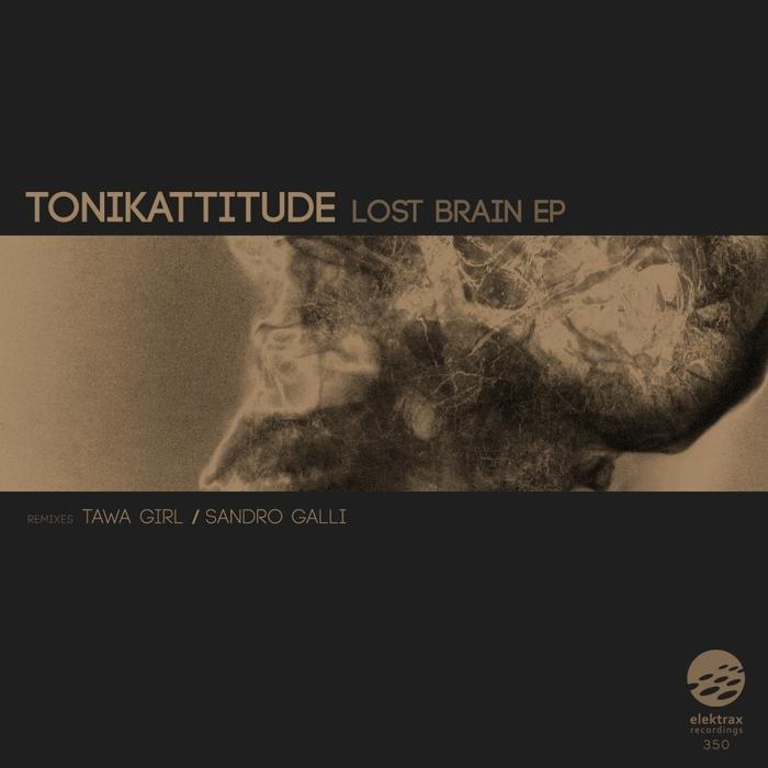 TONIKATTITUDE - Lost Brain EP
