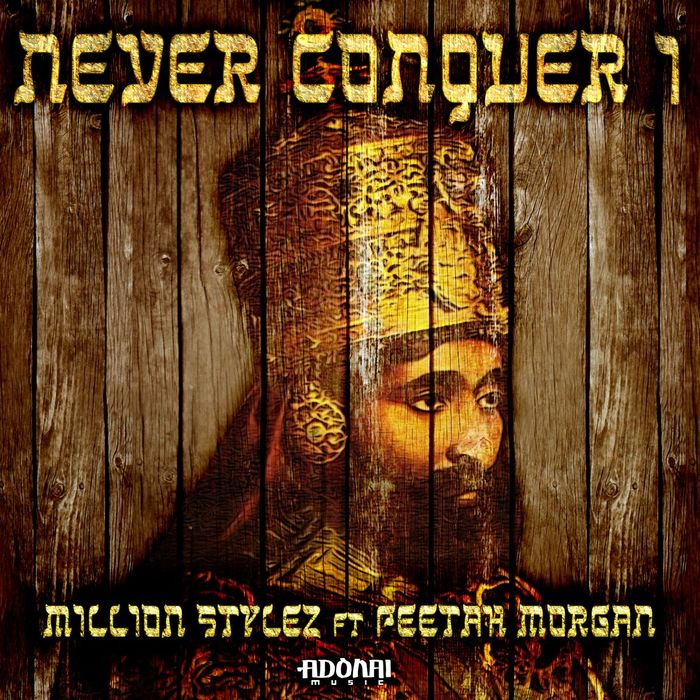 MILLION STYLEZ feat PEETAH MORGAN - Never Conquer I