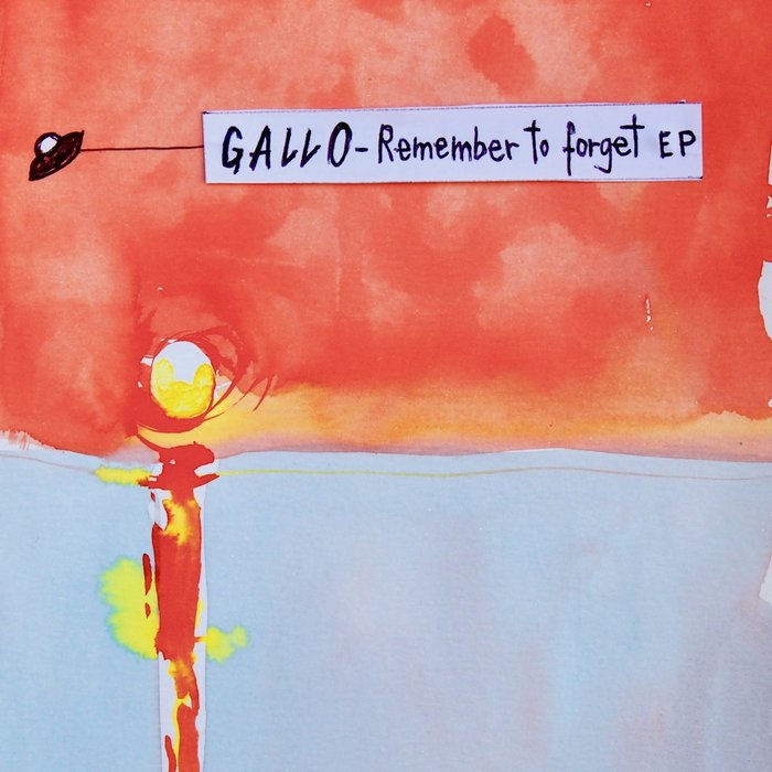 GALLO - Remember To Forget EP