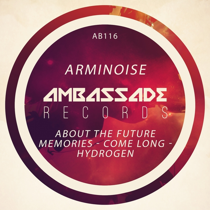 ARMINOISE - About The Future Memories/Come Long/Hydrogen