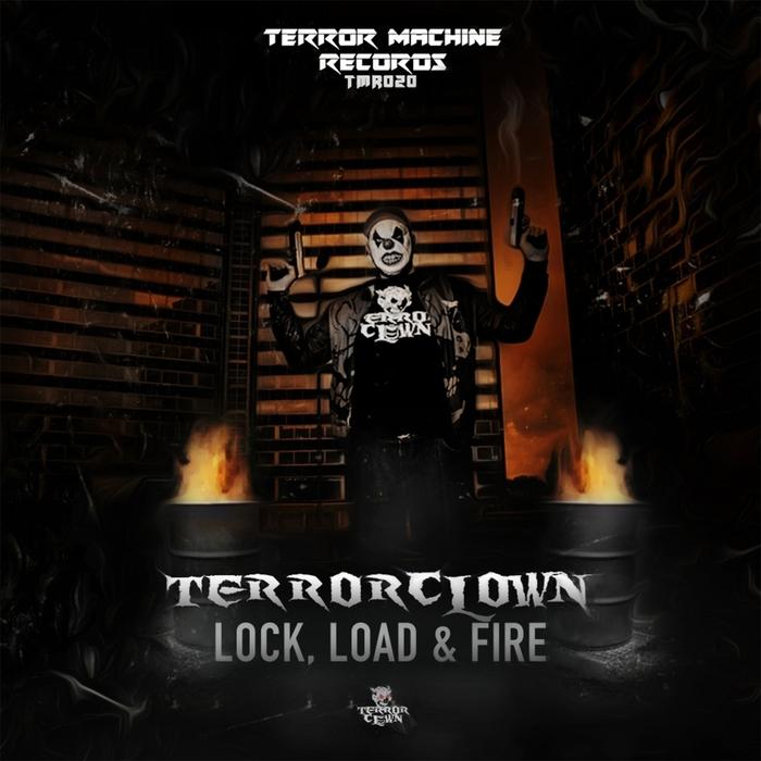TERRORCLOWN - Lock Load & Fire