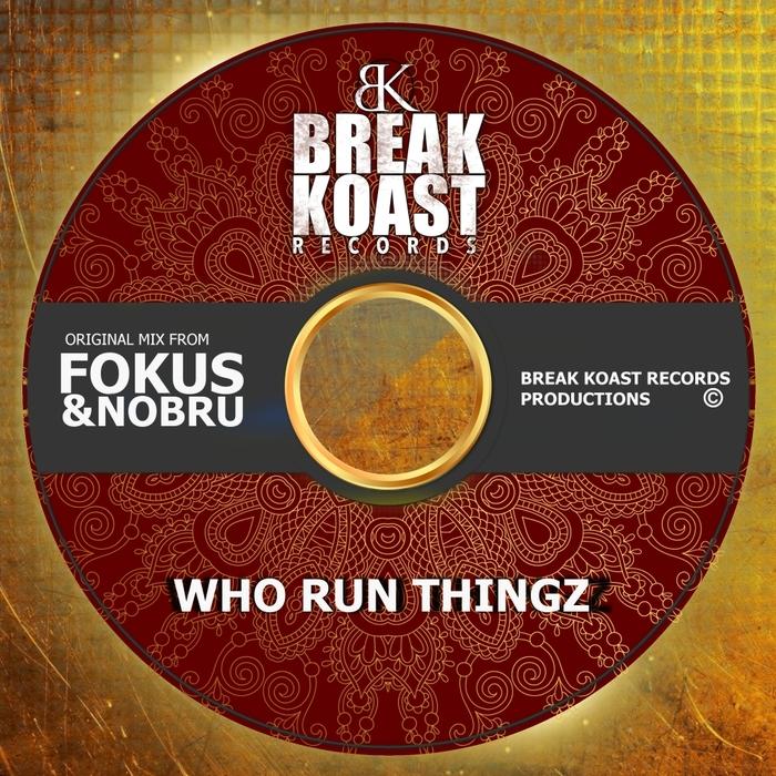 FOKUS & NOBRU - Who Run Thingz