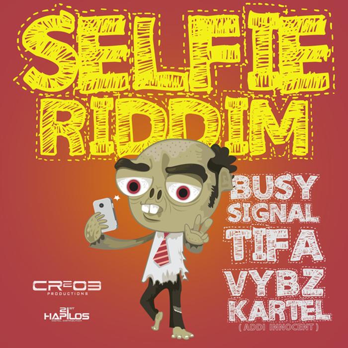 BUSY SIGNAL/TIFA/VYBZ KARTEL/CR203 - Selfie Riddim (Explicit)