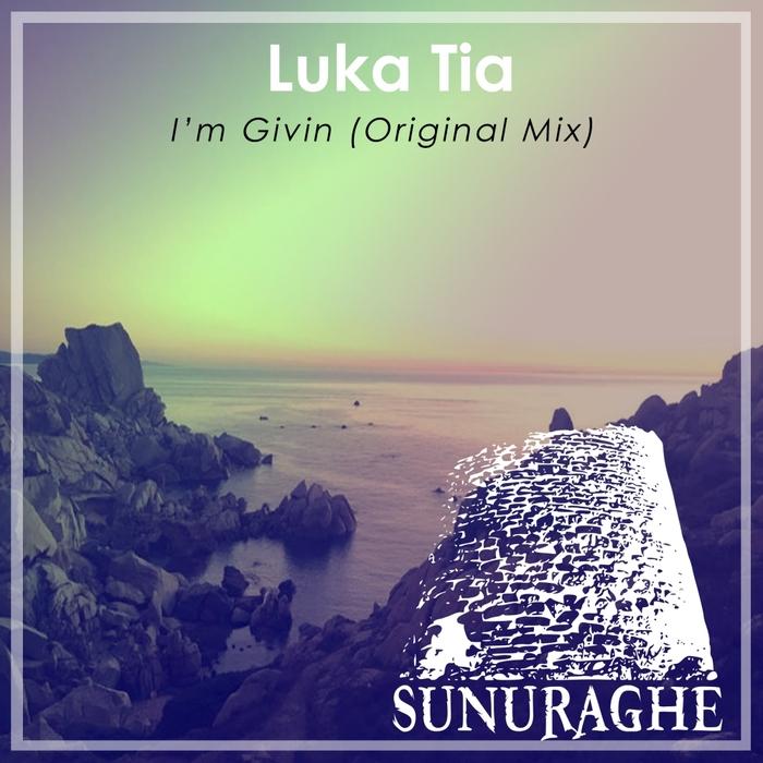 LUKA TIA - I'm Givin