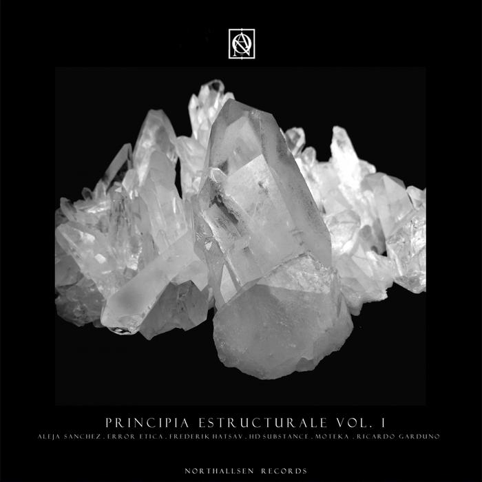 ALEJA SANCHEZ/ERROR ETICA/FREDERIK HATSAV/HD SUBSTANCE/MOTEKA/RICARDO GARDUNO - Principia Estructurale Vol 1
