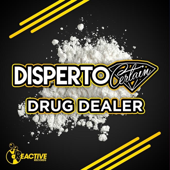 DISPERTO CERTAIN - Drug Dealer