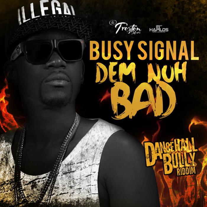 BUSY SIGNAL - Dem Nuh Bad (Explicit)