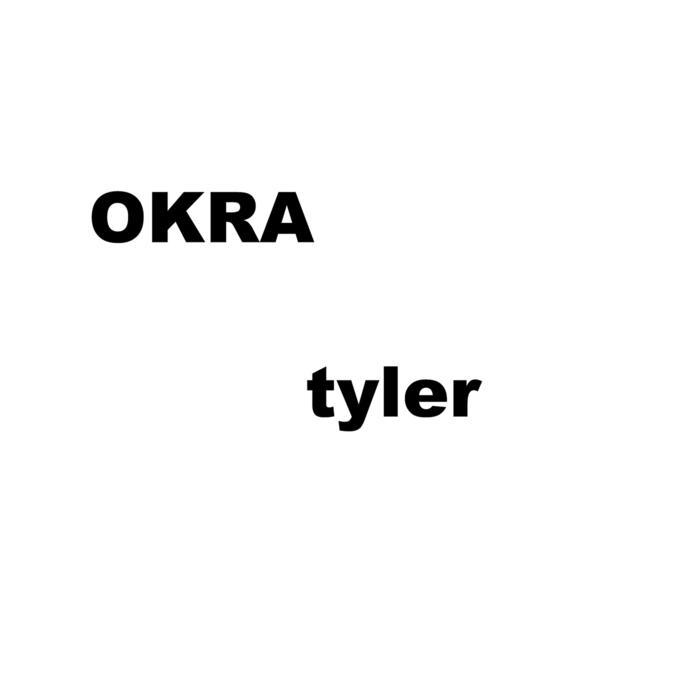 TYLER/THE CREATOR - OKRA