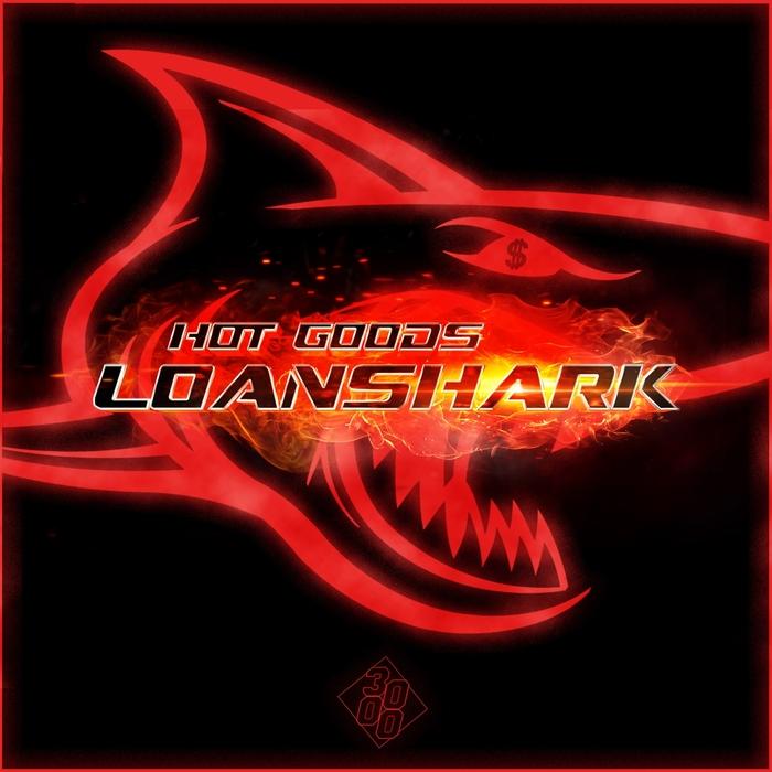 HOT GOODS - Loanshark