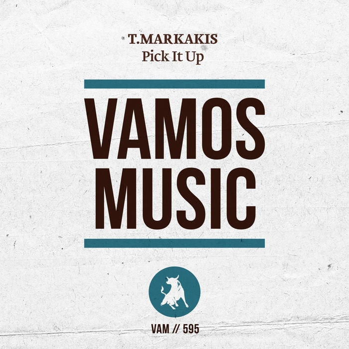 T.MARKAKIS - Pick It Up