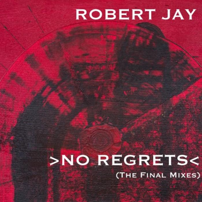 ROBERT JAY - No Regrets