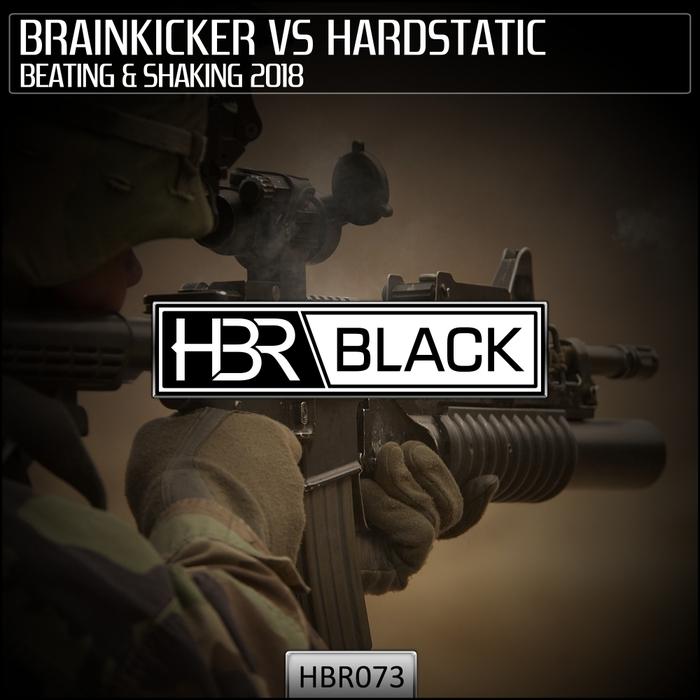 BRAINKICKER vs HARDSTATIC - Beating & Shaking 2018