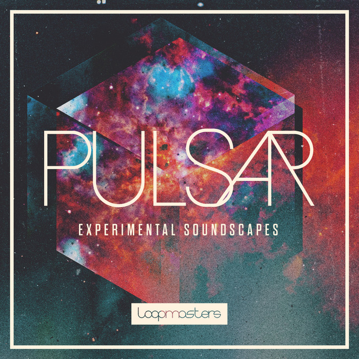 LOOPMASTERS - Pulsar: Experimental Soundscapes (Sample Pack WAV/APPLE/LIVE/REASON)