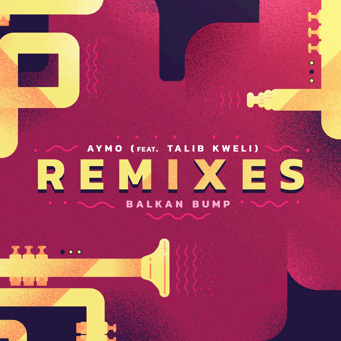 BALKAN BUMP feat TALIB KWELI - Aymo Remixes (Explicit)