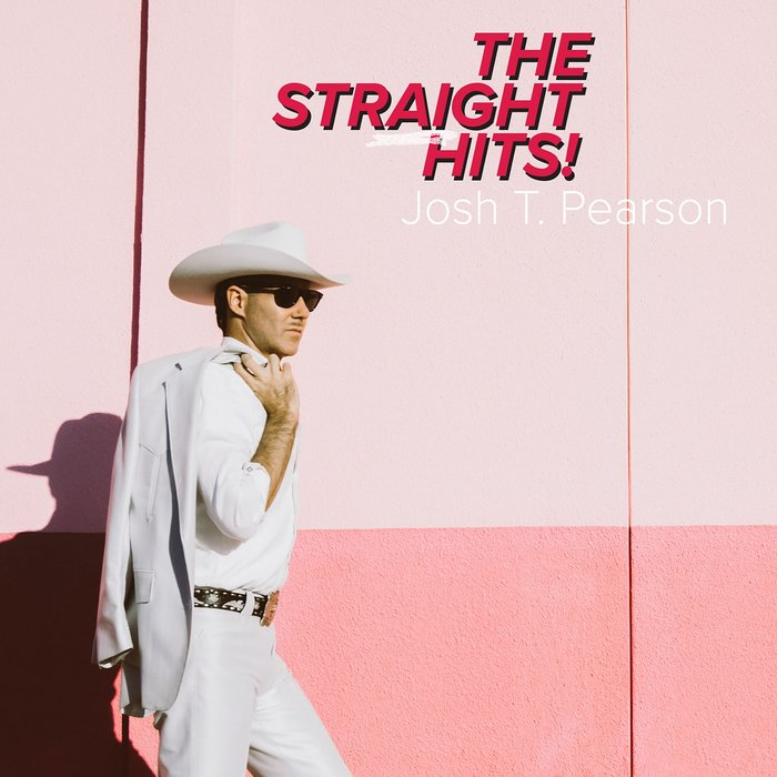 JOSH T PEARSON - The Straight Hits!