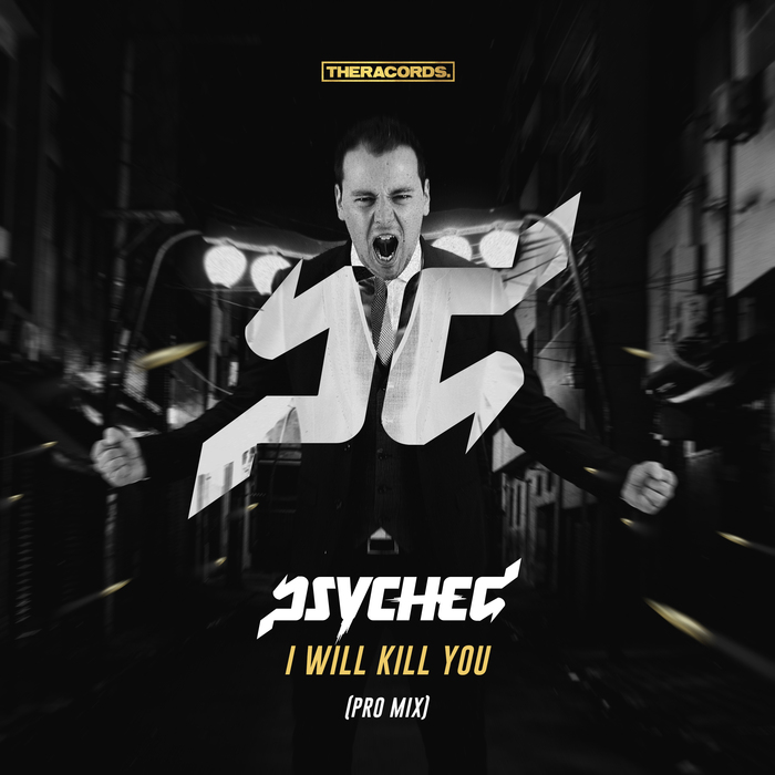 PSYCHED - I Will Kill You