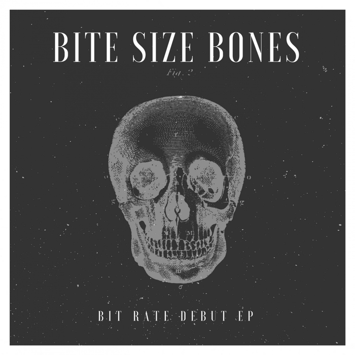BIT RATE - Bite Size Bones Bit Rate Debut EP
