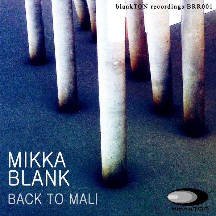 MIKKA BLANK - Back To Mali