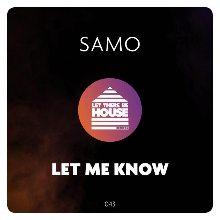 SAMO - Let Me Know