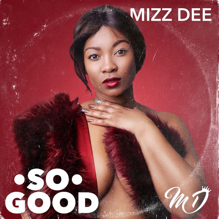 MIZZ DEE - So Good