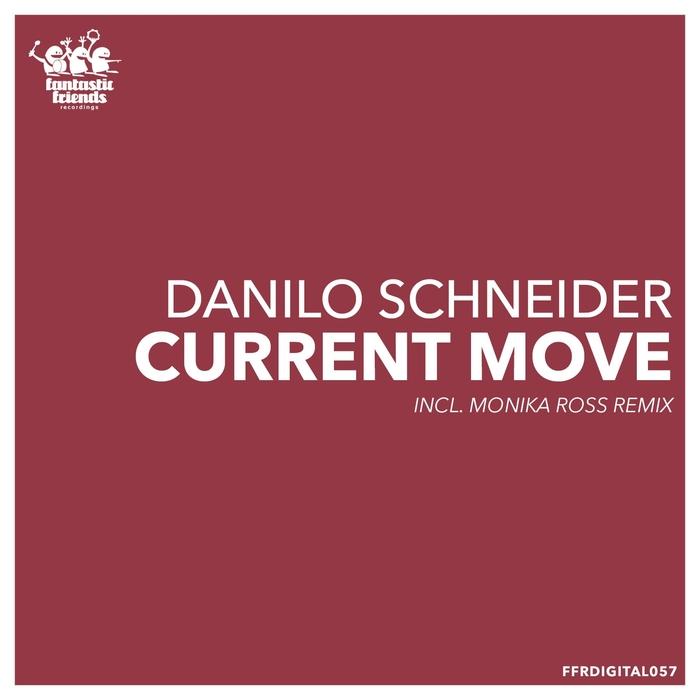 DANILO SCHNEIDER - Current Move