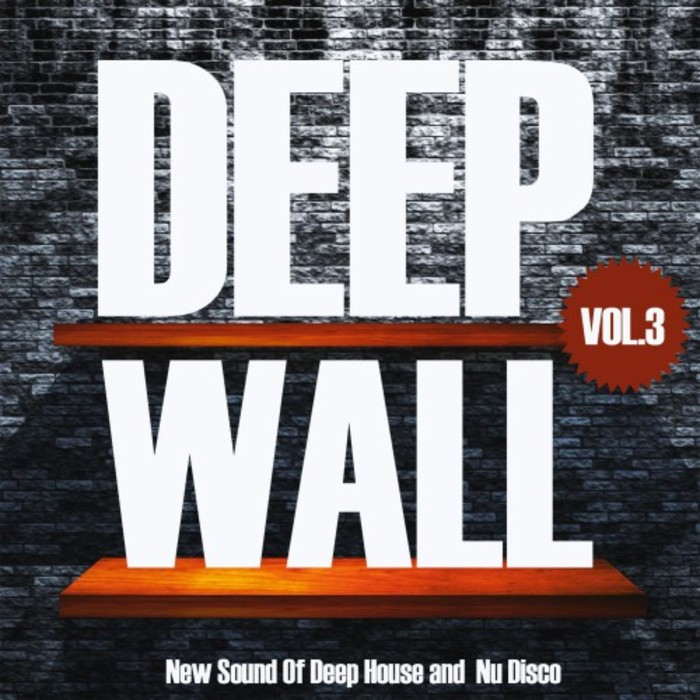 VARIOUS - Deep Wall, New Sound Of Deep House & Nu Disco Vol 3