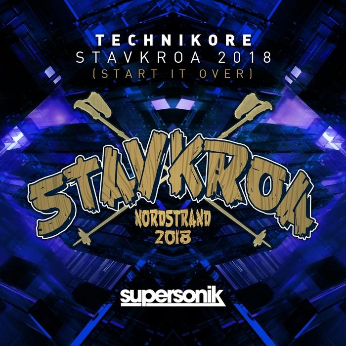 TECHNIKORE - Stavkroa 2018 (Start It Over)