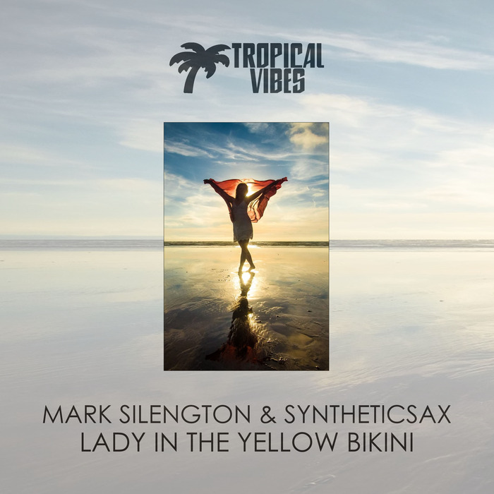 MARK SILENGTON & SYNTHETICSAX - Lady In The Yellow Bikini