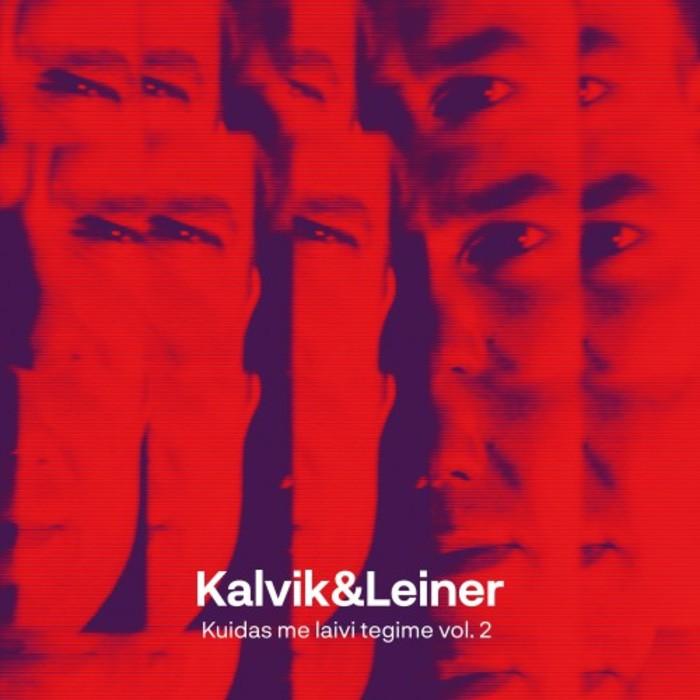 KALVIK & LEINER - Kuidas Me Laivi Tegime Vol 2