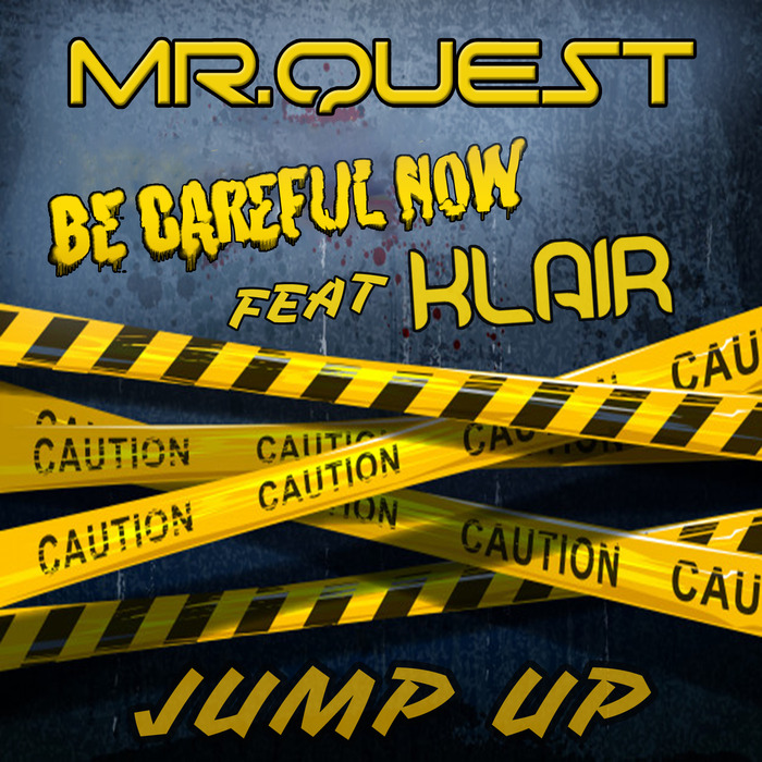 MRQUEST feat KLAIR - Be Careful Now