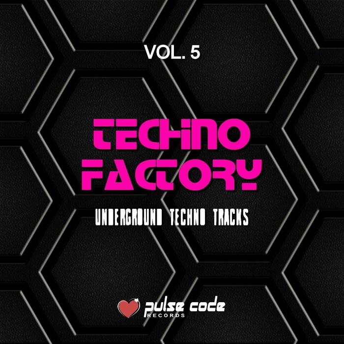 VARIOUS - Techno Factory Vol 5 (Underground Techno Tracks)