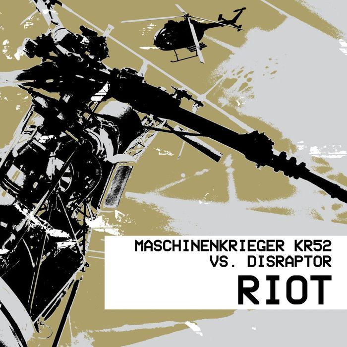 MASCHINENKRIEGER KR52 vs DISRAPTOR - Riot
