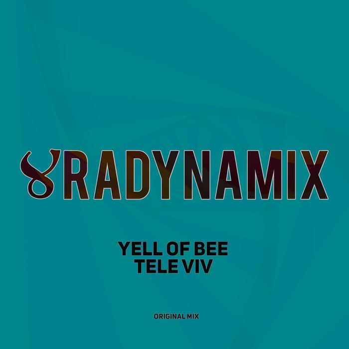YELL OF BEE - Tele Viv