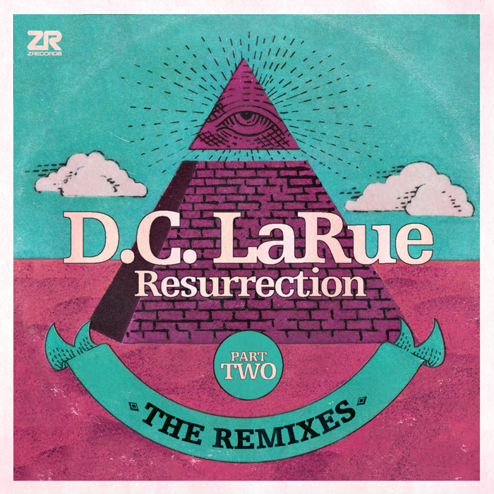 DC LARUE - Resurrection - The Remixes Part Two