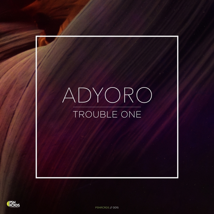 ADYORO - Trouble One