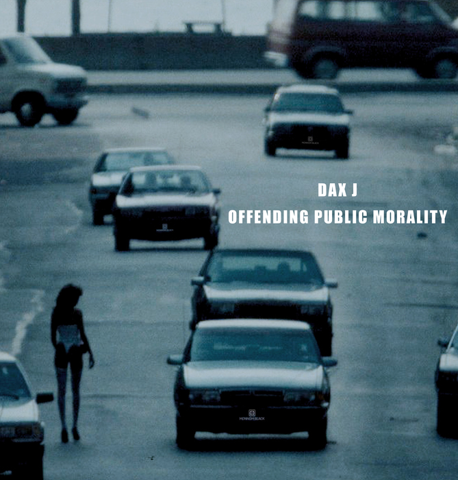 DAX J - Offending Public Morality