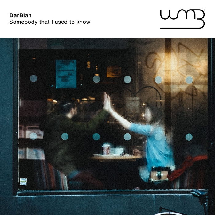 DARBIAN - Somebody That I Used To Know