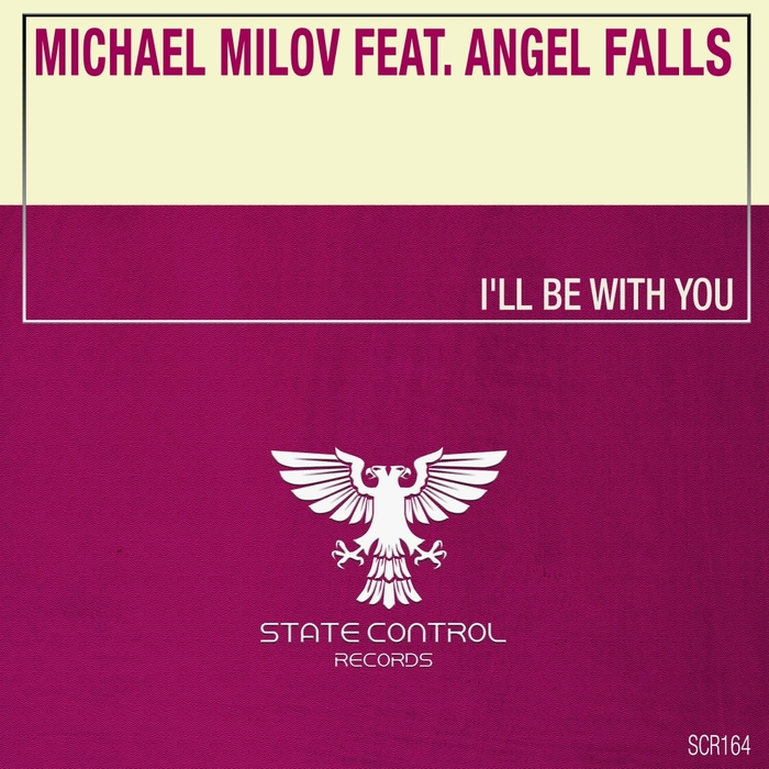 MICHAEL MILOV feat ANGEL FALLS - I'll Be With You