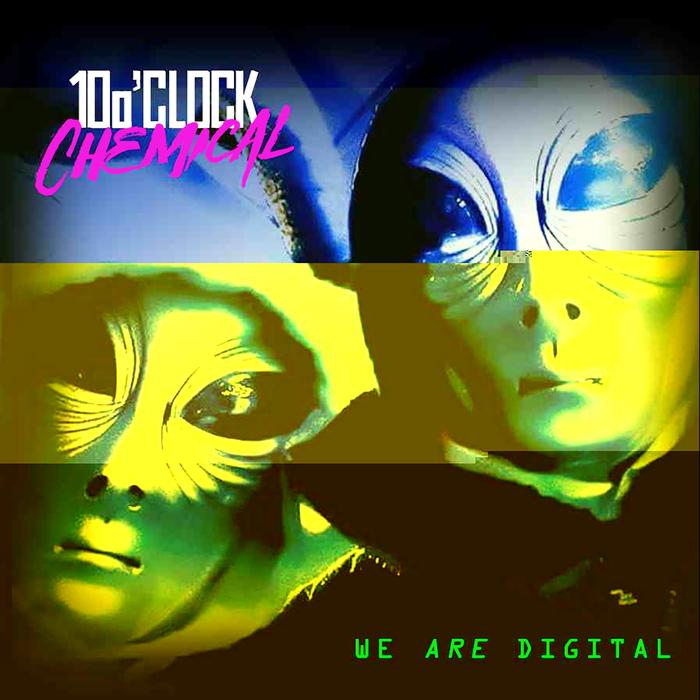 10 O'CLOCK CHEMICAL - We Are Digital