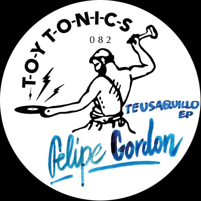 FELIPE GORDON - Teusaquillo EP