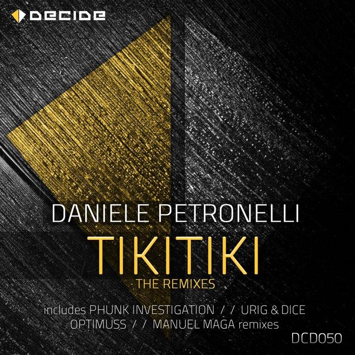 DANIELE PETRONELLI - Tikitiki (The Remixes)