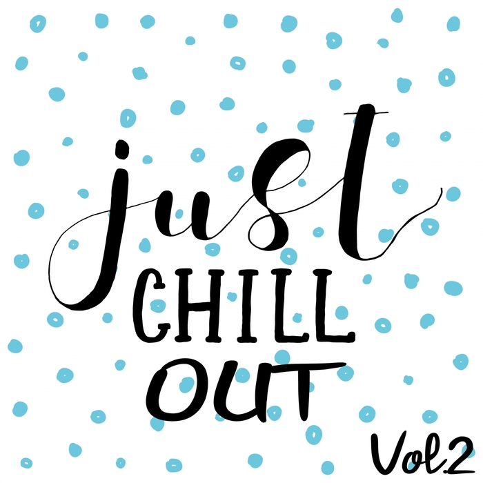 VARIOUS - Just Chill Out Vol 2